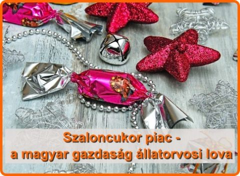 Szaloncukor piac – a magyar gazdaság állatorvosi lova