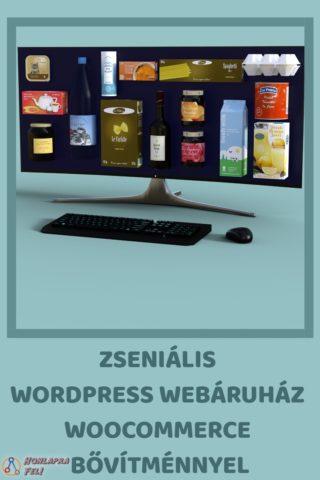 363f9cc804 Zseniális WordPress webáruház WooCommerce bővítménnyel - Honlapra Fel!