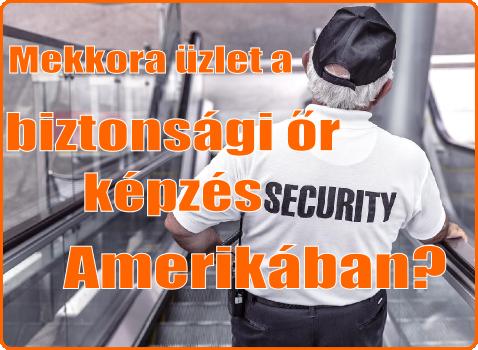 Mekkora üzlet a biztonsági őr képzés?