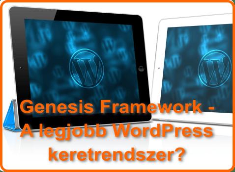 Genesis Framework – A legjobb WordPress keretrendszer?