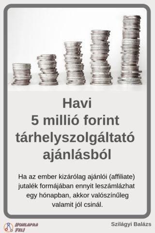 havi 5 millió forint tárhelyszolgáltató ajánlásból