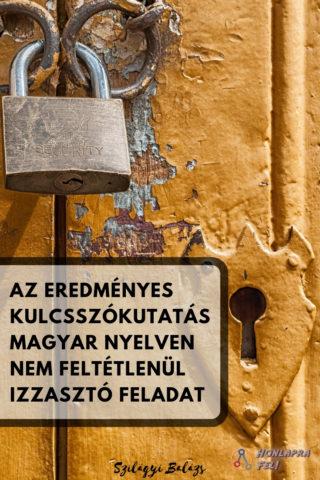 Kulcsszókutatás magyar nyelven nem izzasztó feladat