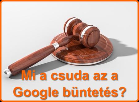 Na de tényleg: mi a csuda az a Google büntetés?
