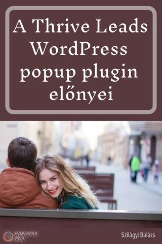 thrive Leads zseniális wordpress popup plugin előnyei