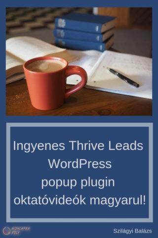thrive Leads zseniális wordpress popup plugin oktató videó