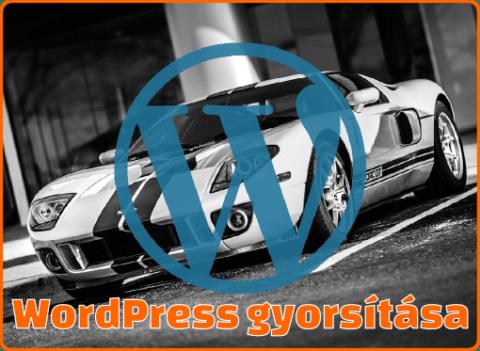 WordPress gyorsítás